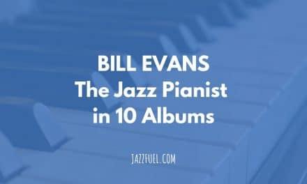 Bill Evans – The Legendary Jazz Pianist
