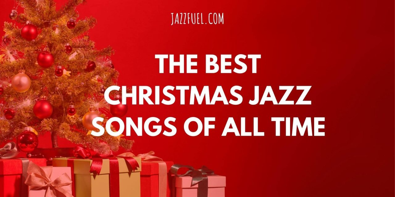 Christmas Jazz Music (10 of the Best Xmas Songs)