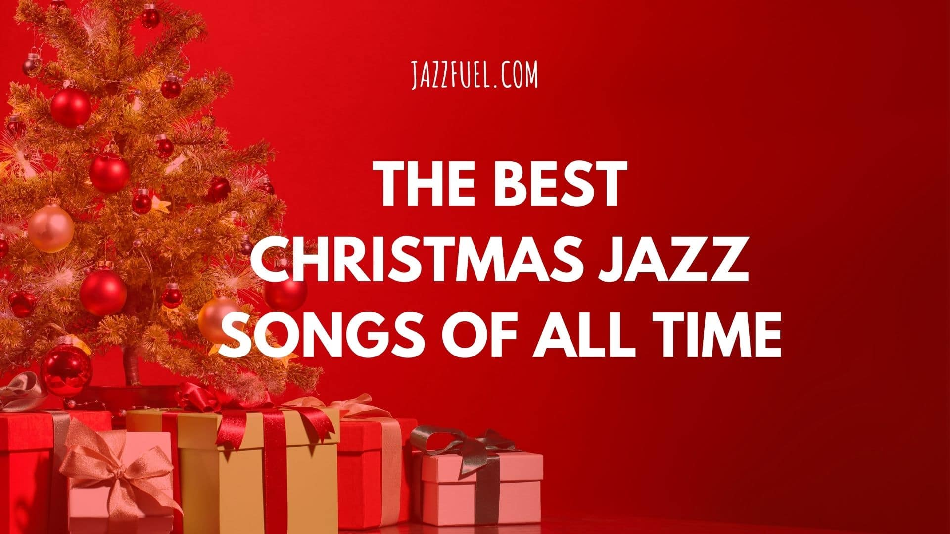 Christmas Jazz Music 10 Of The Best Xmas Songs