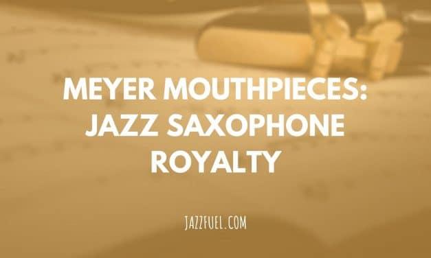 Meyer Mouthpieces | Jazz Saxophone Royalty