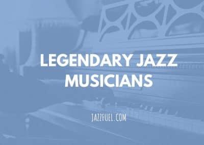 Legendary Jazz Musicians | Best Jazz Artists of All Time