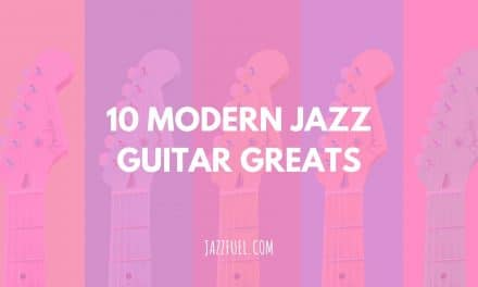 10 of the Best Modern Jazz Guitarists Today