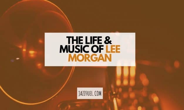 Lee Morgan – Life & Music of a Blue Note Trumpet Legend