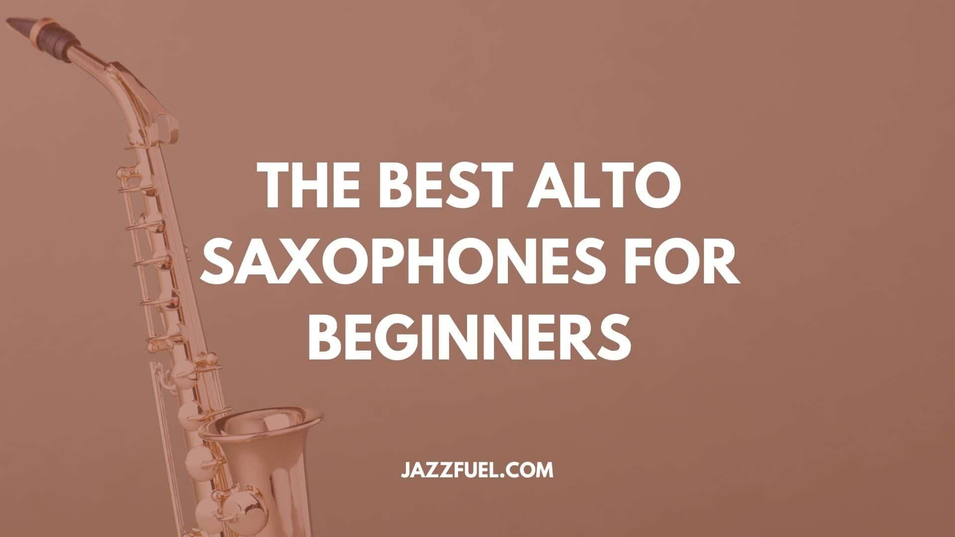 alto saxophones for beginners