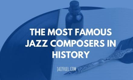 10 of the Most Famous Jazz Composers in History