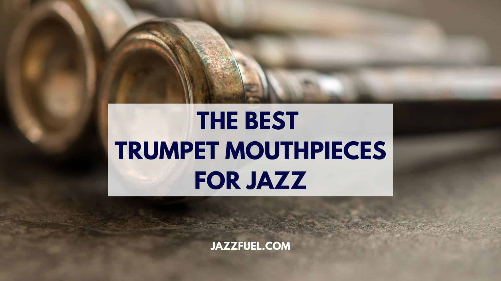 jazz trumpet mouthpieces