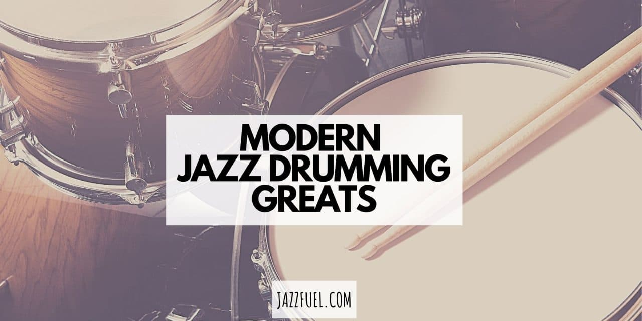 10 of the Best Modern Jazz Drummers Playing Today