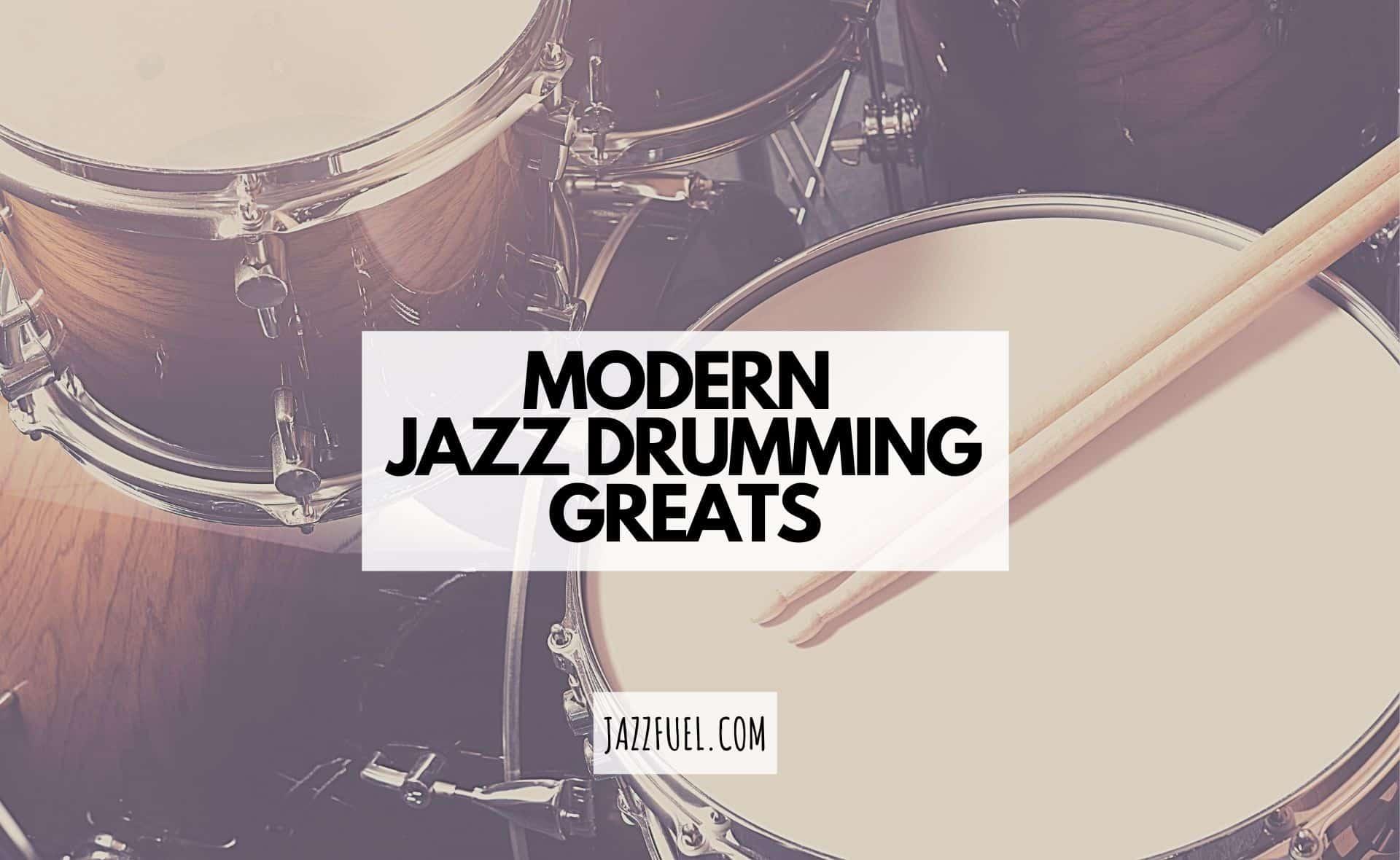 modern jazz drummers