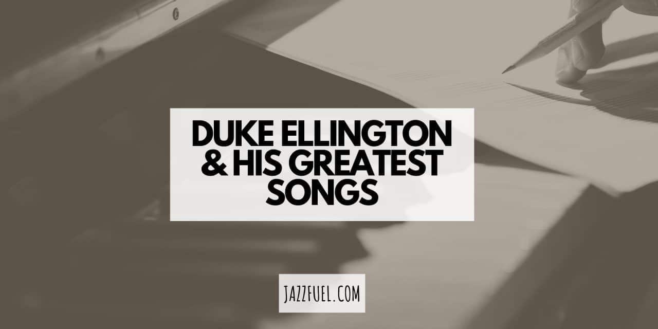 10 of the Best Duke Ellington Songs
