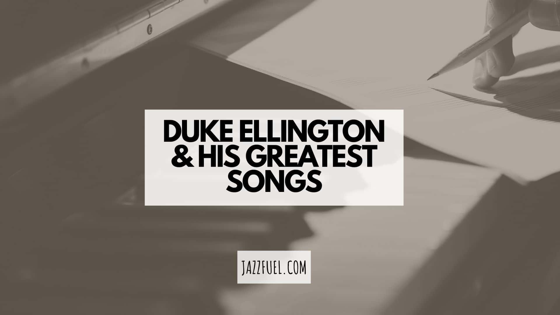 Best Duke Ellington songs