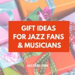 Jazz Gifts | Great Presents for Music Fans & Musicians