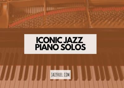 10 Iconic Jazz Piano Solos