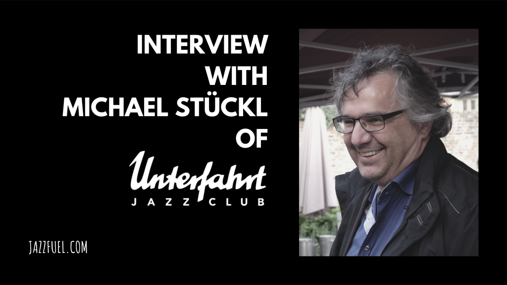 Interview with Michael Stückl of Munich's Jazzclub Unterfahrt
