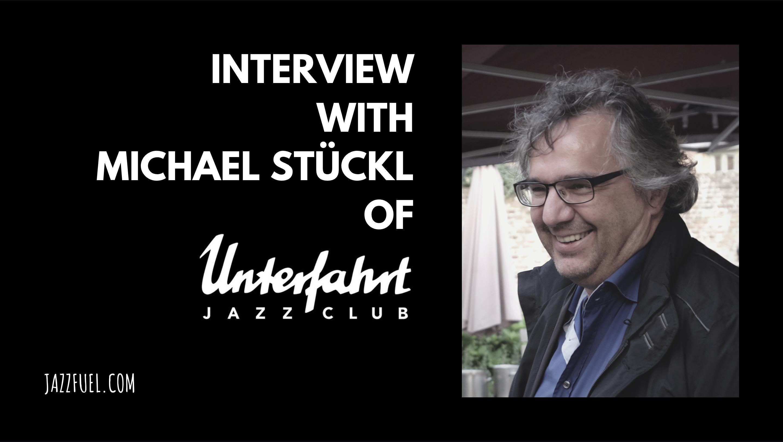Interview with Michael Stückl of Munich's Jazzclub Unterfahrt
