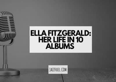 Ella Fitzgerald   10 of the Jazz Singers' Best Albums