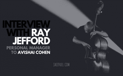 Interview with Ray Jefford, Manager to Avishai Cohen