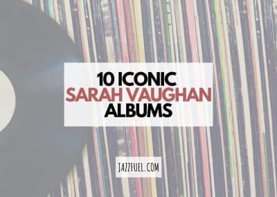 10 of the Best Sarah Vaughan Albums