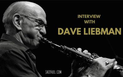 Dave Liebman – Interview with a Jazz Sax Master