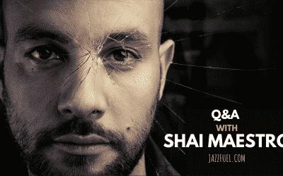 Interview with Pianist, Composer & Arranger Shai Maestro