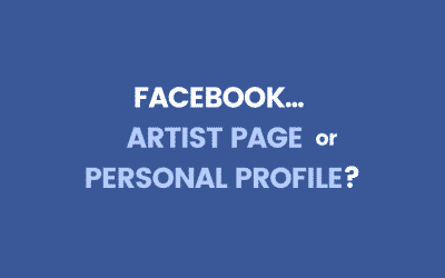 Facebook: Personal Page vs Artist Page
