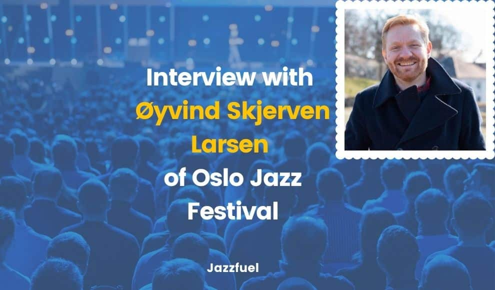 Oslo Jazz Festival interview