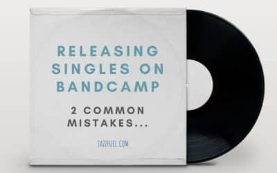 Jazz Singles on Bandcamp [2 Common Mistakes]
